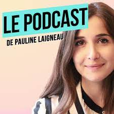 le Podcast de Pauline Laigneau 🙏🏻☀️